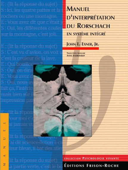 Manuel d'interprétation du Rorschach en système intégré - J. E Exner - Editions Frison-Roche