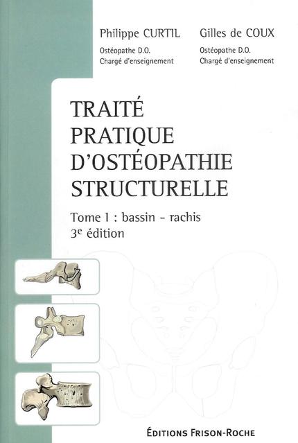Traité pratique d'ostéopathie structurelle - Philippe Curtil - Editions Frison-Roche
