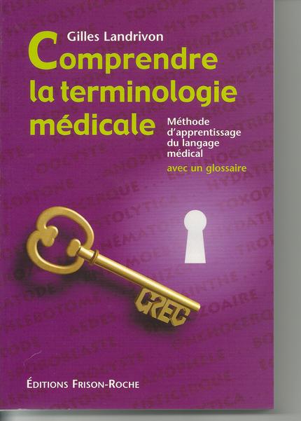 Comprendre la terminologie médicale - Gilles Landrivon - Editions Frison-Roche