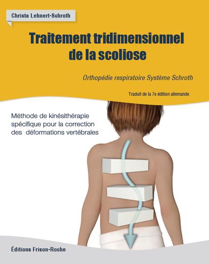 Traitement tridimensionnel de la scoliose - Christa Lehnert-Schroth - Editions Frison-Roche