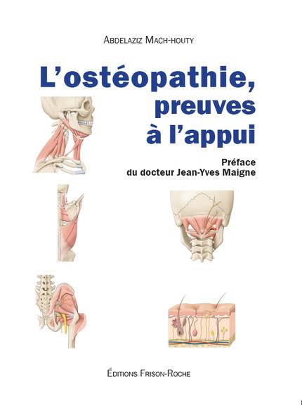 L'ostéopathie, preuves à l'appui - Abdelaziz Mach-Houty - Editions Frison-Roche