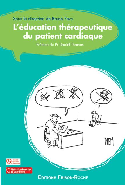 L'éducation thérapeutique du patient cardiaque - Bruno Pavy - Editions Frison-Roche