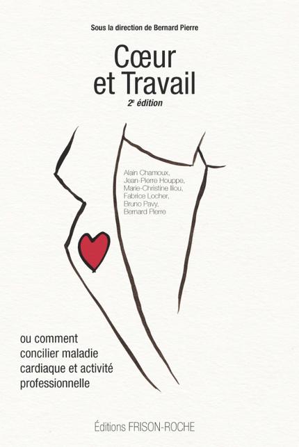 Cœur et travail -  - Editions Frison-Roche