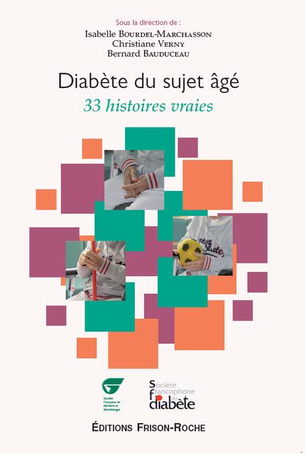 Diabète du sujet âgé: 33 histoires vraies -  - Editions Frison-Roche