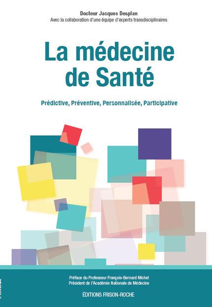 La médecine de santé - Jacques Desplan - Editions Frison-Roche