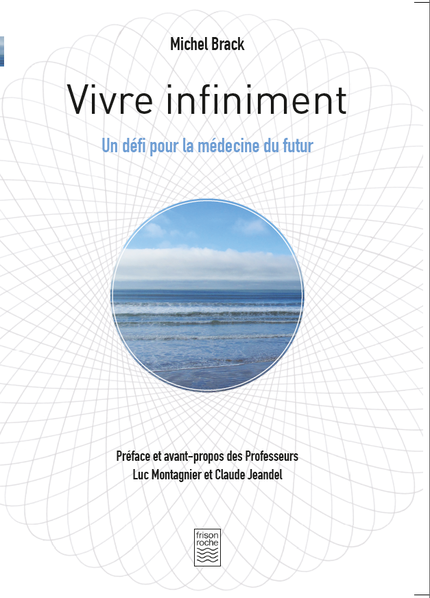 Vivre infiniment - Michel Brack - Editions Frison-Roche