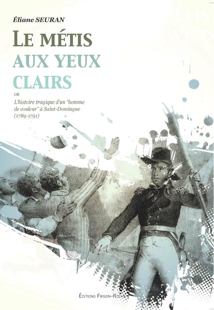 Le métis aux yeux clairs - Eliane Seuran - Editions Frison-Roche