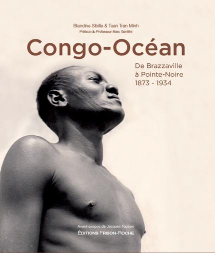Congo-océan - Blandine Sibille, Tuan Tran Minh - Editions Frison-Roche