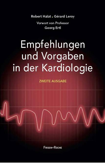 Empfehlungen und vorgaben in der kardiologie - Robert Haïat, Gérard Leroy - Editions Frison-Roche