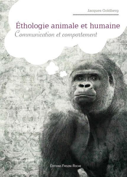 L'éthologie animale et humaine - Marcel Goldberg - Editions Frison-Roche