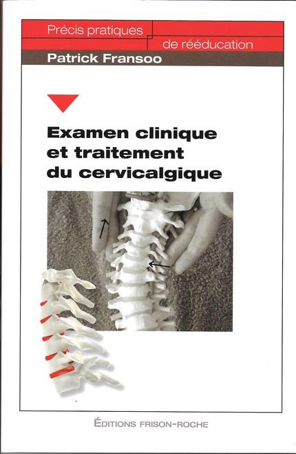 Examen clinique et traitement du cervicalgique - Patrick Fransoo - Editions Frison-Roche
