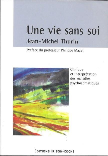 Une vie sans soi - Jean-Michel Thurin - Editions Frison-Roche