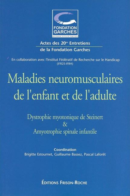 Maladies neuromusculaires de l'enfant et de l'adulte - Bernard Bussel - Editions Frison-Roche