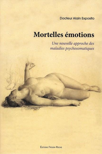 Mortelles émotions - Alain Exposito - Editions Frison-Roche