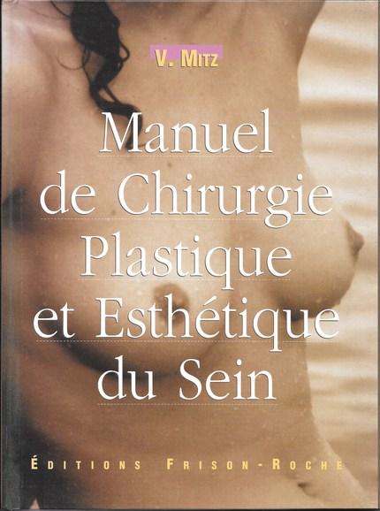 Manuel de chirurgie plastique et esthétique du sein - Vladimir Mitz - Editions Frison-Roche