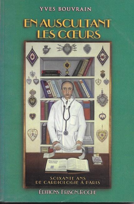 En auscultant les coeurs - Yves Bouvrain - Editions Frison-Roche