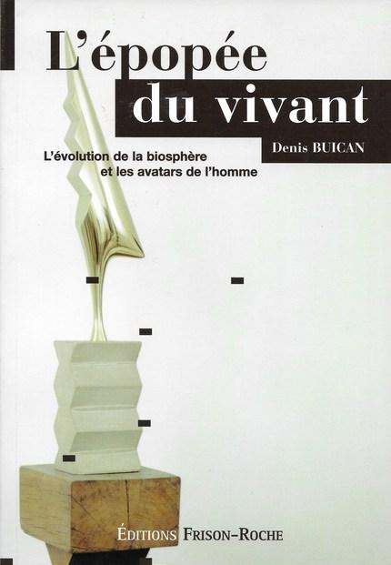 L'épopée du vivant - Denis Buican - Editions Frison-Roche