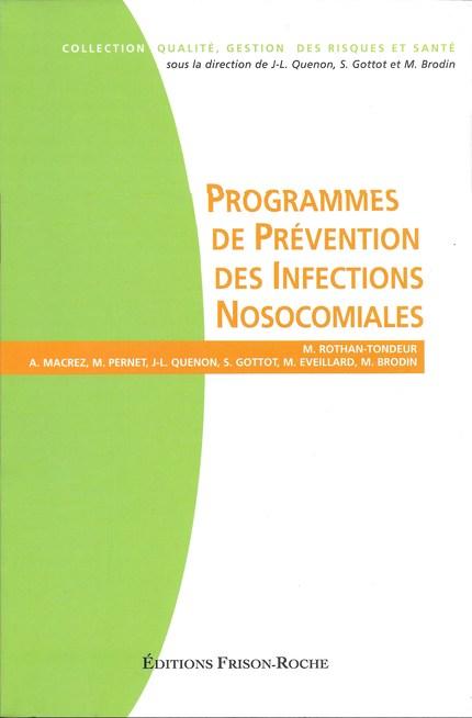 Programmes de prévention des infections nosocomiales -  - Editions Frison-Roche