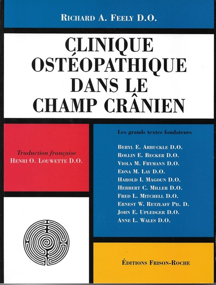 Clinique ostéopathique dans le champ crânien - R. A Feely - Editions Frison-Roche