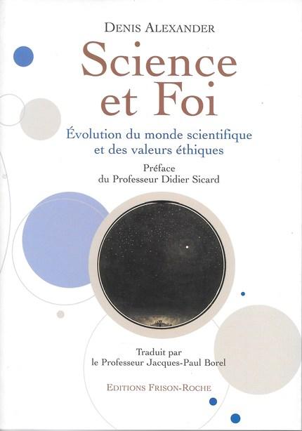 Science et foi - D Alexander - Editions Frison-Roche