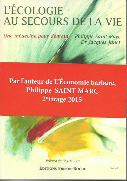L'écologie au secours de la vie - Philippe Saint Marc, Jacques Janet - Editions Frison-Roche