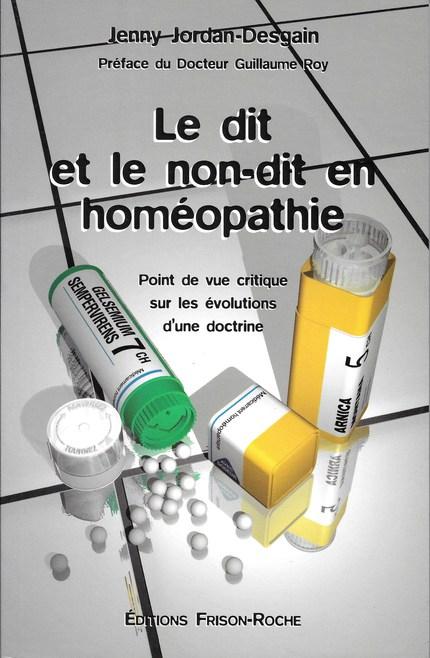 Le dit et le non-dit en homéopathie - J Jordan-Desgain - Editions Frison-Roche
