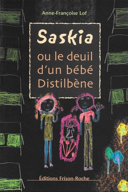 Saskia ou le deuil d'un bébé distilbène - A.-F Lof - Editions Frison-Roche