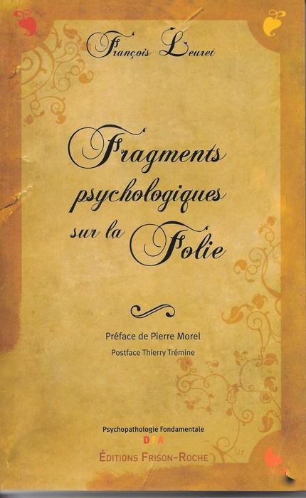 Fragments psychologiques sur la folie - Leuret François - Editions Frison-Roche