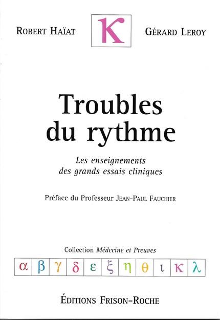 Troubles du rythme - Robert Haïat, Gérard Leroy - Editions Frison-Roche