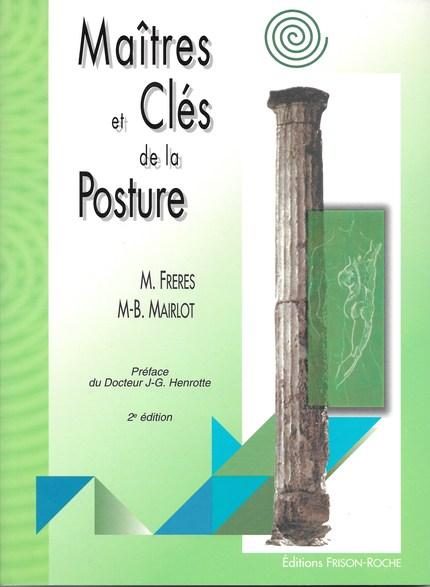 Maîtres et clés de la posture (2e édition) - M Freres, M.-B Mairlot - Editions Frison-Roche
