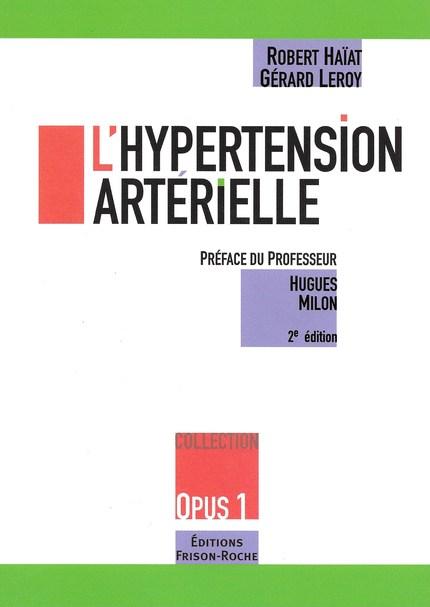 L'hypertension artérielle - Robert Haïat, Gérard Leroy - Editions Frison-Roche