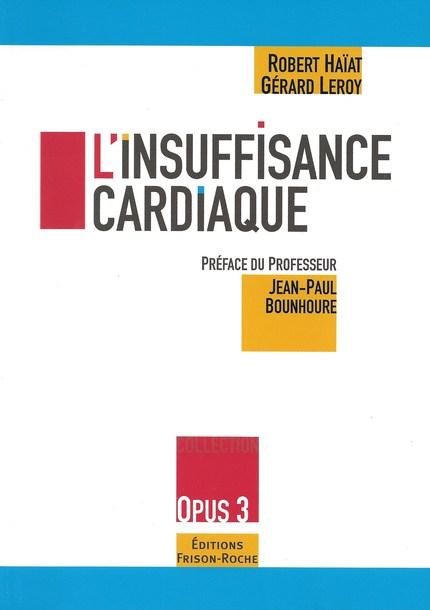 L'insuffisance cardiaque - Robert Haïat, Gérard Leroy - Editions Frison-Roche