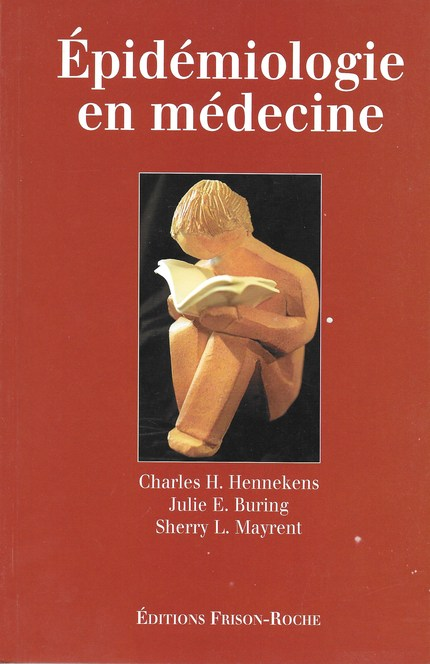 Epidémiologie en médecine (2e tirage) - C. H Hennekens, J. E Buring, S. L Mayrent - Editions Frison-Roche