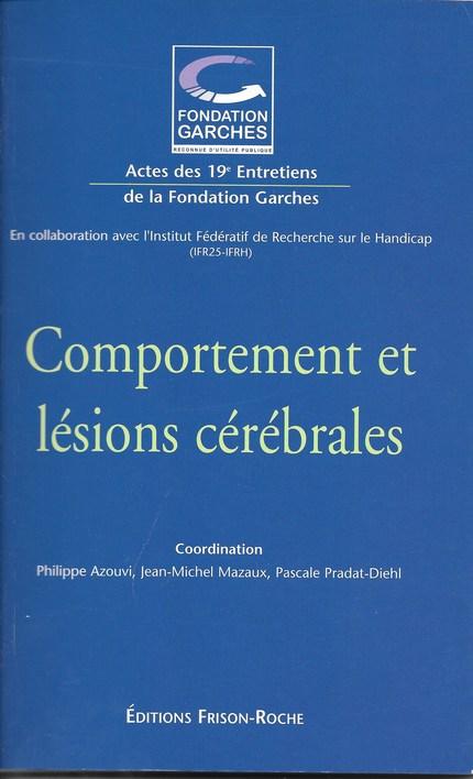 Comportement et lésions cérébrales - A Roby-Brami, Philippe Azouvi, Jean-François Ravaud, Frédéric Lofaso - Editions Frison-Roche