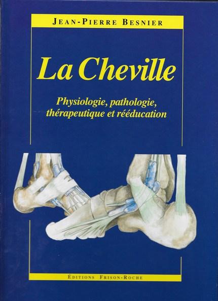 La cheville - Jean-Pierre Besnier - Editions Frison-Roche