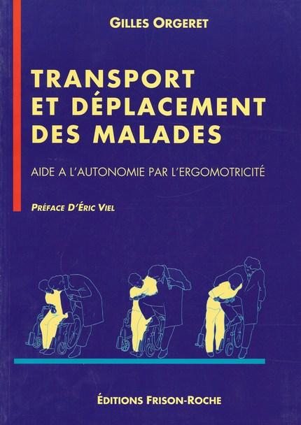 Transport et déplacement des malades - Gilles Orgeret - Editions Frison-Roche