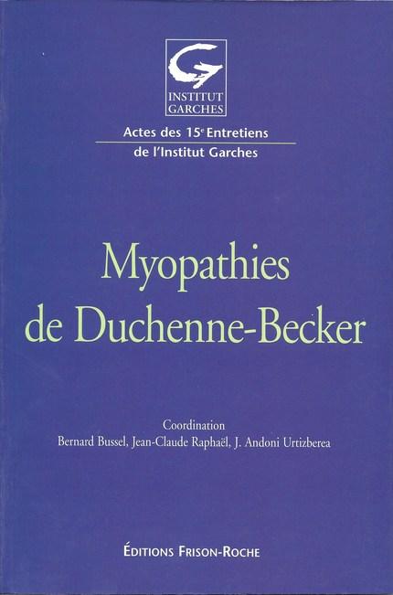 Myopathies de Duchenne-Becker - Bernard Bussel, J.-A Urtizberea - Editions Frison-Roche