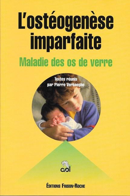 L'ostéogenèse imparfaite - Pierre Verhaeghe - Editions Frison-Roche