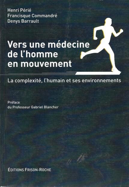 Vers une medecine de l'homme en mouvement - H Périé, F Commandré, D Barrault - Editions Frison-Roche