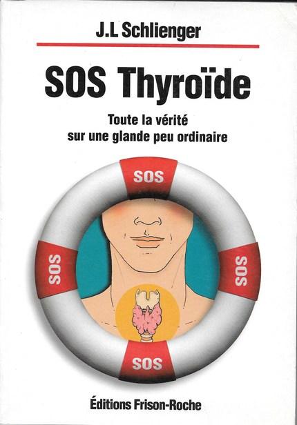 SOS ThyroÏde - J.-L Schlienger - Editions Frison-Roche