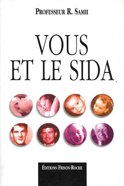 Vous et le SIDA - R. Samii - Editions Frison-Roche