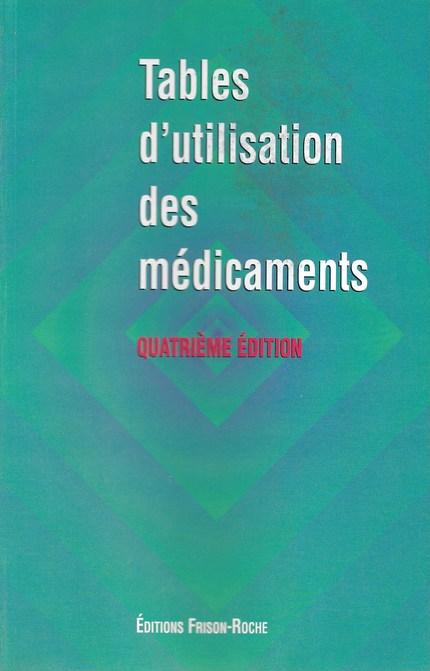 Tables d'utilisation des médicaments -  - Editions Frison-Roche