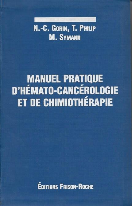 Manuel pratique d'hémato-cancérologie et de chimiothérapie -  - Editions Frison-Roche