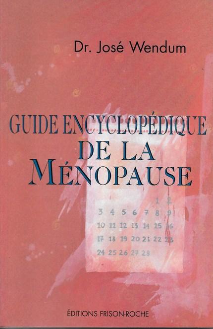 Guide encyclopédique de la ménopause - José Wendum - Editions Frison-Roche
