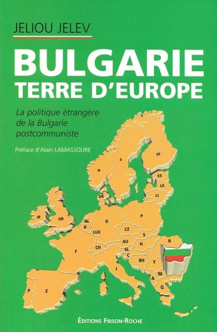 Bulgarie, terre d'europe - J Jelev - Editions Frison-Roche