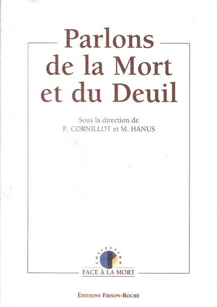 Parlons de la mort et du deuil - Pierre Cornillot, Michel Hanus - Editions Frison-Roche