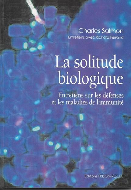 La solitude biologique - Charles Salmon - Editions Frison-Roche