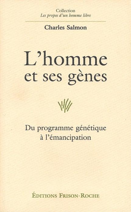 L'homme et ses gènes - Charles Salmon - Editions Frison-Roche