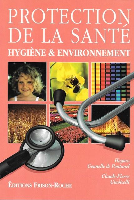 Protection de la santé, hygiène et environnement - H Gounelle de Pontanel, C.-P Giudicelli - Editions Frison-Roche