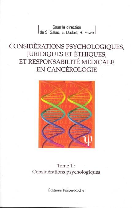 Considérations psychologiques, juridiques et éthiques, et responsabilité médicale en cancérologie. -  - Editions Frison-Roche
